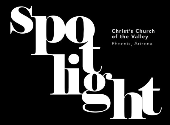 SPOTLIGHT: Christ's Church of the Valley, Phoenix, Arizona