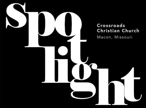 SPOTLIGHT: Crossroads Christian Church, Macon, Missouri